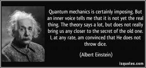 quote-quantum-mechanics-is-certainly-imposing-but-an-inner-voice-tells-me-that-it-is-not-yet-the-real-albert-einstein-226488